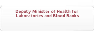 Deputy Minister of Health for Laboratories and Blood Banks